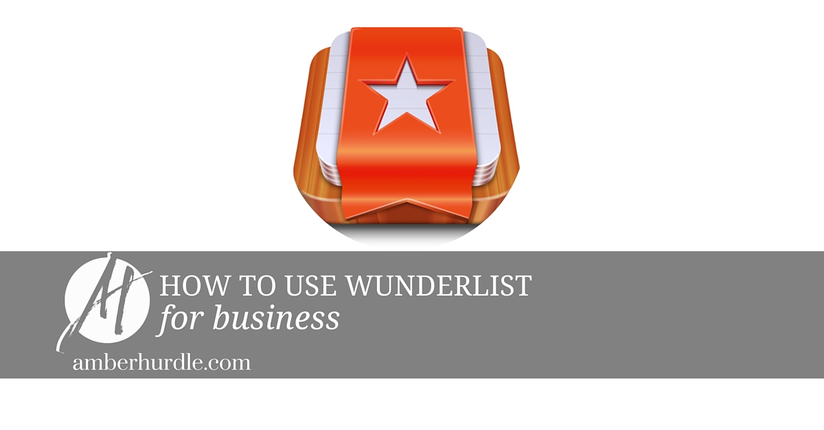 How to Use Wunderlist for Business - Amber Hurdle